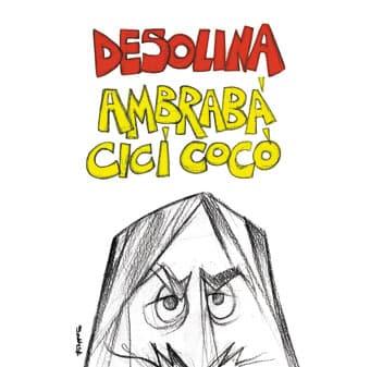 Desolina... Ambrabà Cicì Cocò - Benito Urgu