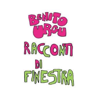 Benito Urgu - Racconti di finestra