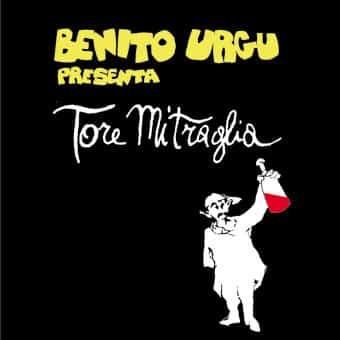 Benito Urgu - Tore Mitraglia