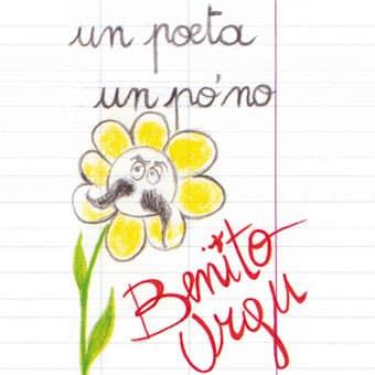 Benito Urgu - Un poeta un po' no
